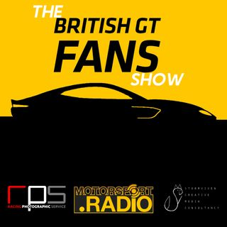 British GT Fans Show. Ep 3
