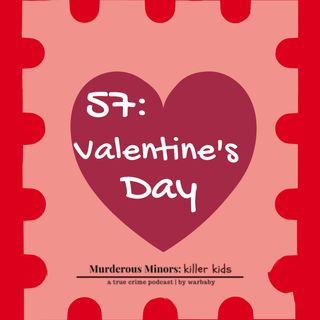 57: Valentine's Day (Levi Norwood)
