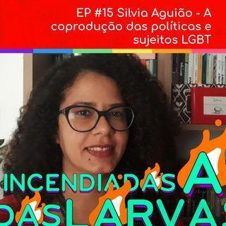 #15 Silvia Aguião - A coprodução das políticas e sujeitos LGBT