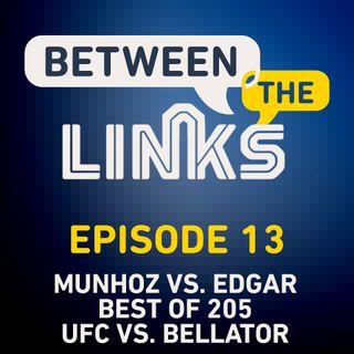 Between the Links: Episode 13 | Jon Jones Vacates, Future of 205, Frankie Edgar vs. Pedro Munhoz Fallout