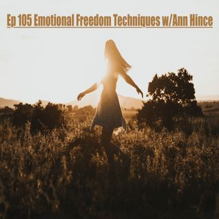 EP 105 Emotional Freedom Techniques