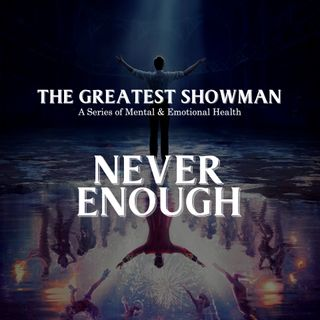The Greatest Showman Series - Part 3: Never Enough - Dr Ng Wai Sheng