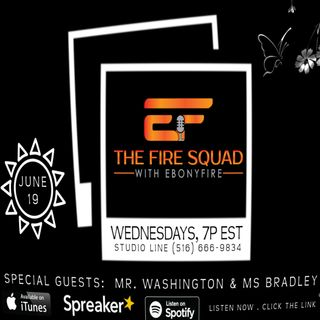 The Fire Squad, Hosted by EbonyFire (co-host, Fire Nation Flamez) - June 19, 2019