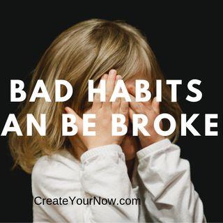 1469 Bad Habits Can Be Broken