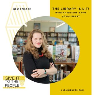 The Library is Lit! #GiveItToThePeople Morgan Ritchie-Baum
