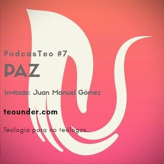 PodcasTeo7 - Paz