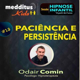 #13 Hipnose Infantil para paciência e Persistência | Dr. Odair Comin
