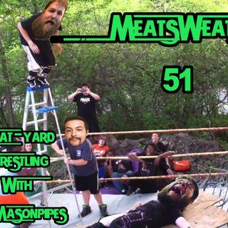 Episode 51- Meat-Yard Wrestling