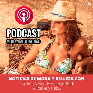 Hoy Noticias de Moda y Belleza con Cartier, Vélez, Karl Lagerfeld, Alibaba y más...