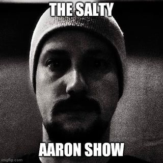 Salty Aaron With Friends Live Ep 1