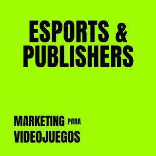 Marketing para Videojuegos 03- E-sports & Publisher [Entrevista a Sergio Reyes Rodríguez | Top Tier]
