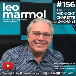 #156 - Leo Marmol FAIA on Design-Build Architecture, Technology, and Modernism