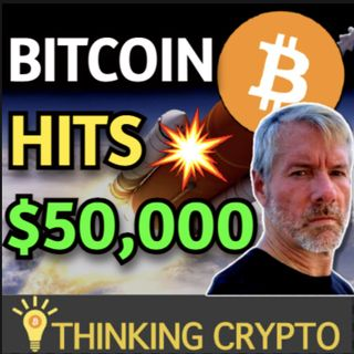 BITCOIN HITS $50,000 & MicroStrategy Raising $600M To Buy More Bitcoin!!!