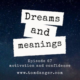 Ep. 67 - Dreams and Meanings