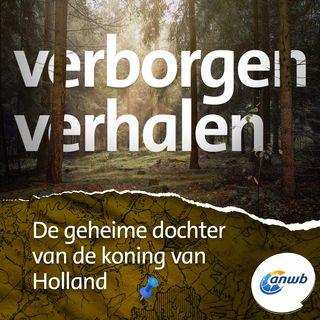 De geheime dochter van de koning van Holland