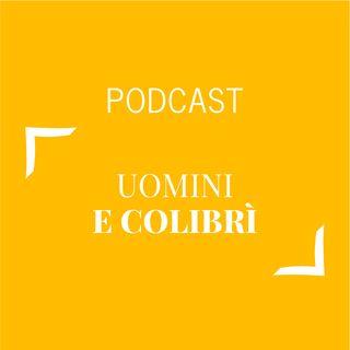 #168 - Uomini e colibrì | Buongiorno Felicità!