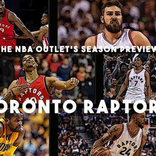 THE NBA OUTLET PREVIEW SERIES: TORONTO RAPTORS