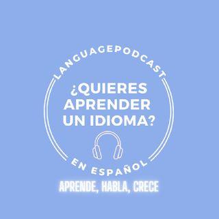 Episodio 1~ Ventajas de aprender un idioma