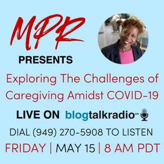 S8:E8 - Exploring The Challenges of Caregiving Amidst COVID-19