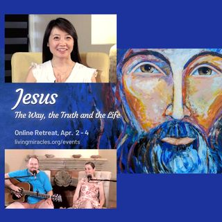 Jesus - The Way, The Truth and The Life Online Retreat - Opening Session with Frances Xu
