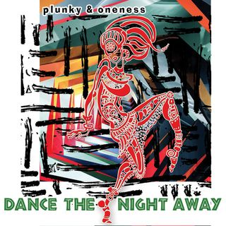 Plunky & Oneness - Dance the Night Away