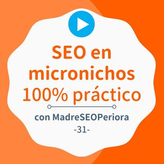 SEO On Page, Off Page y monetización 100% práctico, con @madreseoperiora #31