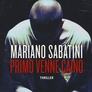"Mariano Sabatini ""Primo venne Caino"""