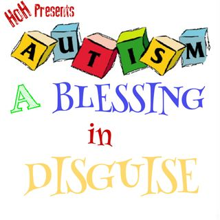 Autism a Blessing in Disguise