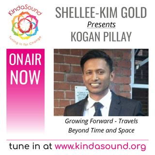 Travels Beyond Time and Space | Kogan Pillay on Growing Forward with Shellee-Kim Gold