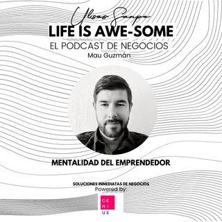 Mau Guzmán E12 Mentalidad del Emprendedor