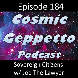 Episode 184 - Sovereign Citizens w/ Joe The Lawyer