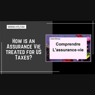 [ HTJ Podcast ] How is an Assurance Vie treated for US Taxes