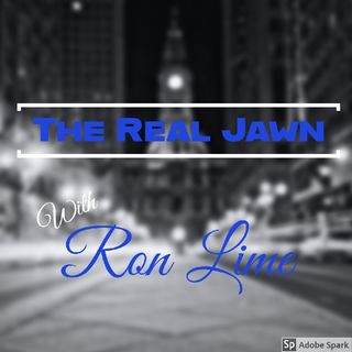The Real Jawn With Ron Lime