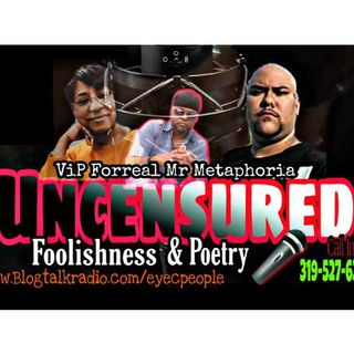 Uncensored Poetry Spoken Word And Foolishness