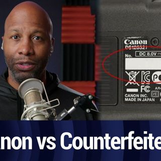 Tech Break: Canon Fights Counterfeit Gray Market
