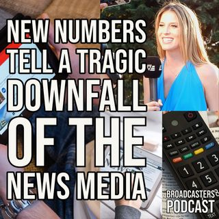 New Numbers Tell A Tragic Downfall of The News Media BP073021-185