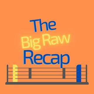 The Big Raw Recap
