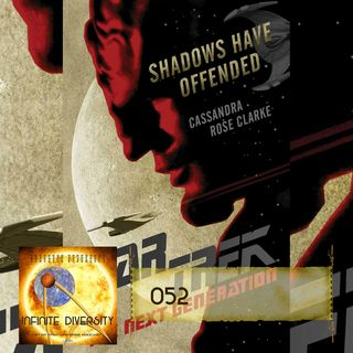 ID: 052: Shadows Have Offended with Cassandra Clarke