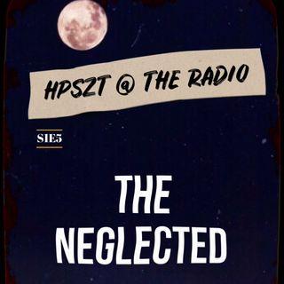 "HPSZT @ the radio - S1E5 - ""The Neglected"""