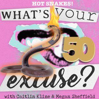 EPISODE 50! Hot Snakes!