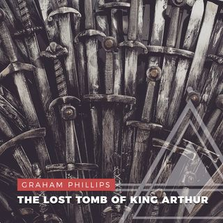 S01E15 - Graham Phillips // Locating The Lost Tomb of King Arthur