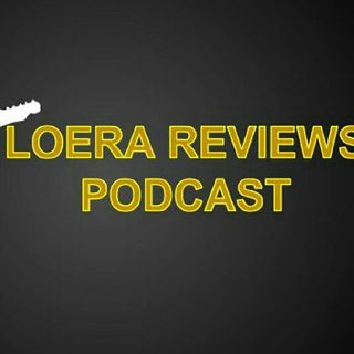 Loera Reviews Podcast