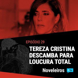 #29: Tereza Cristina fica doida total com novo segredo revelado!