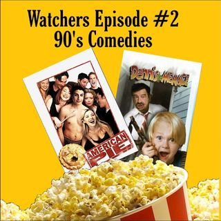 Ep. 02 90's Comedies - American Pie/Dennis The Menace