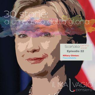 22 - Hillary Clinton: l'incrollabile