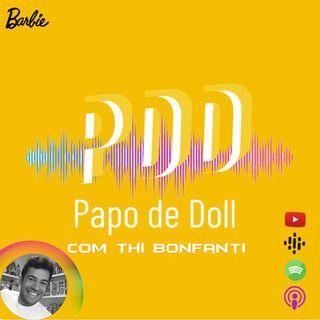 Papo de Doll 003 - Brinquedo não tem gênero (Com Thi Bonfanti)