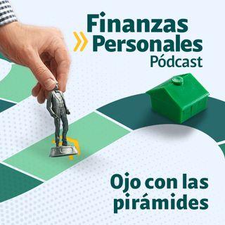Finanzas Personales: Pirámides: ¿Cómo saber si su inversión no es confiable?