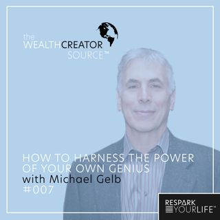 How to Harness the Power of Your Own Genius with Michael Gelb