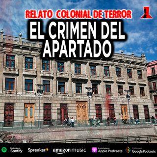 El crimen del apartado | Relato colonial de terror