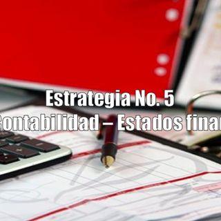 Estrategia No. 5 Llevar Contabilidad y Revisar los Estados Financieros